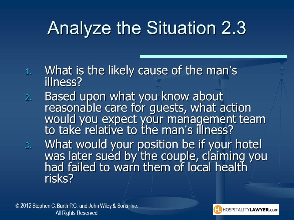 Analyze the Situation 2.3 What is the likely cause of the man's illness