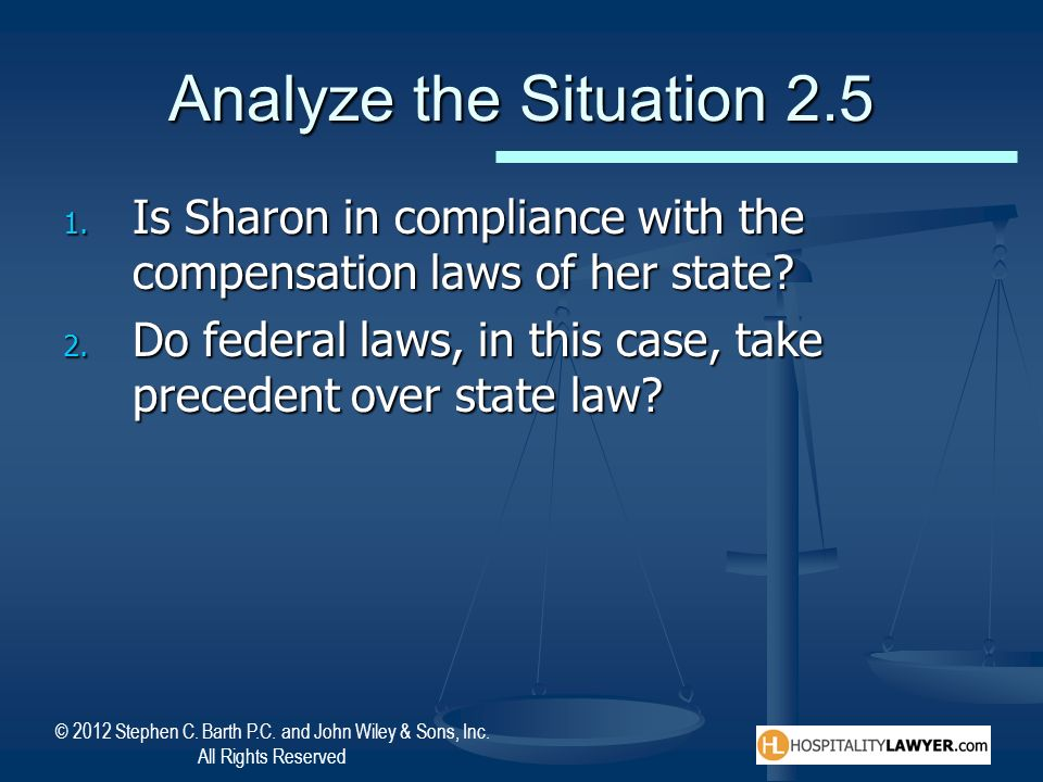 Analyze the Situation 2.5 Is Sharon in compliance with the compensation laws of her state