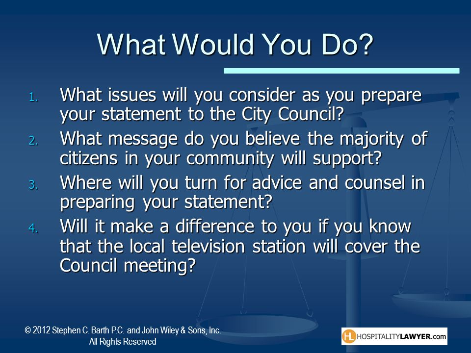 What Would You Do What issues will you consider as you prepare your statement to the City Council