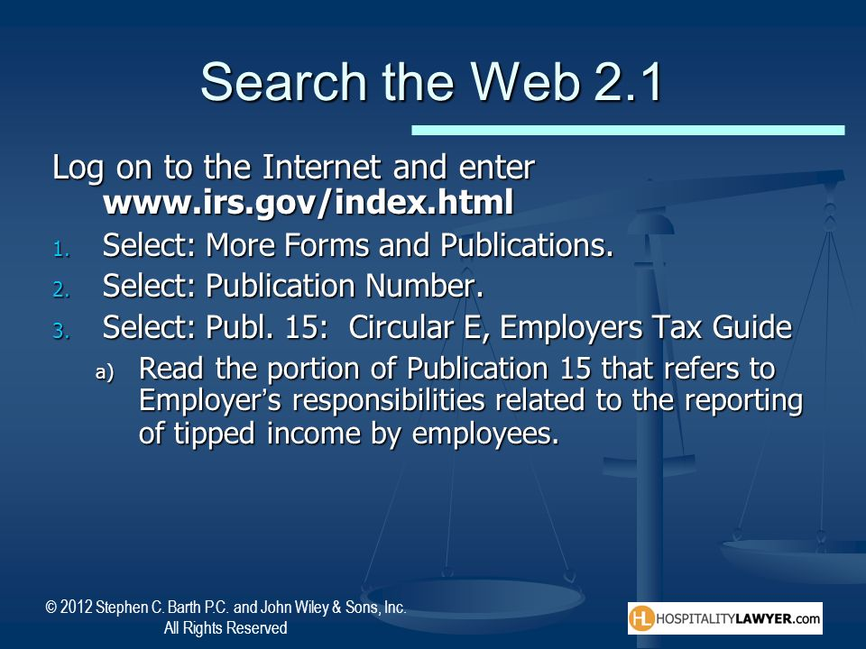 Search the Web 2.1 Log on to the Internet and enter www.irs.gov/index.html. Select: More Forms and Publications.
