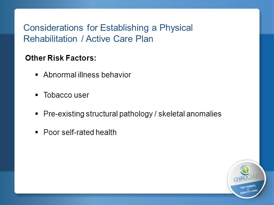 2 Considerations for Establishing a Physical Rehabilitation / Active Care Plan. Other Risk Factors: