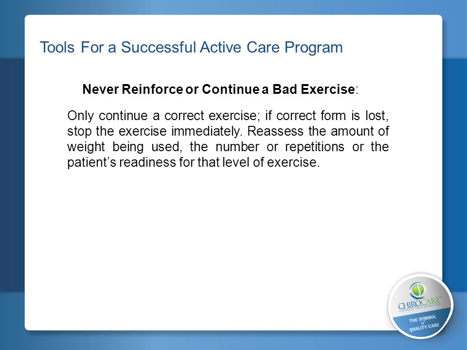 Never Reinforce or Continue a Bad Exercise: