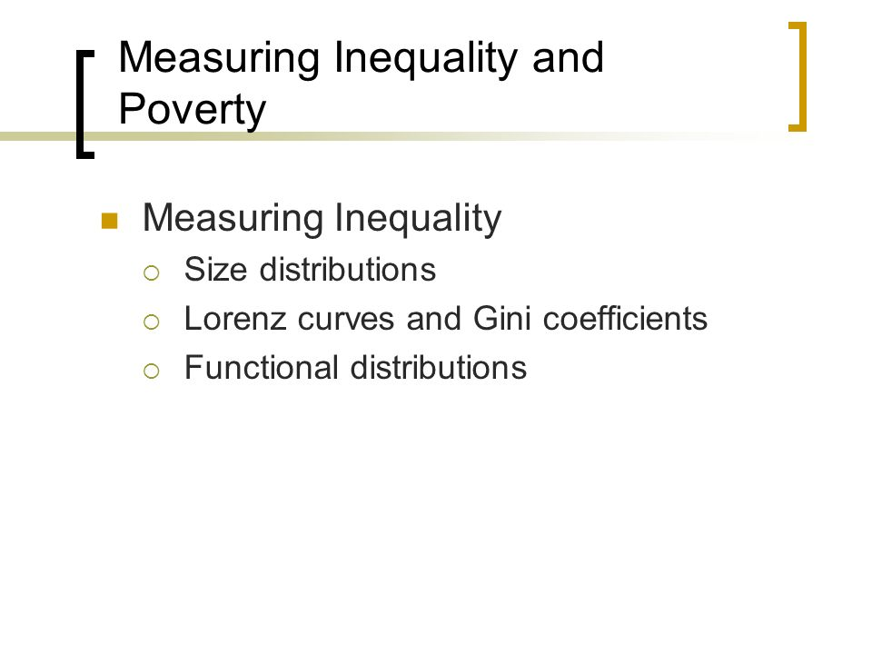 Measuring Inequality and Poverty