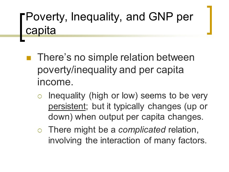 Poverty, Inequality, and GNP per capita