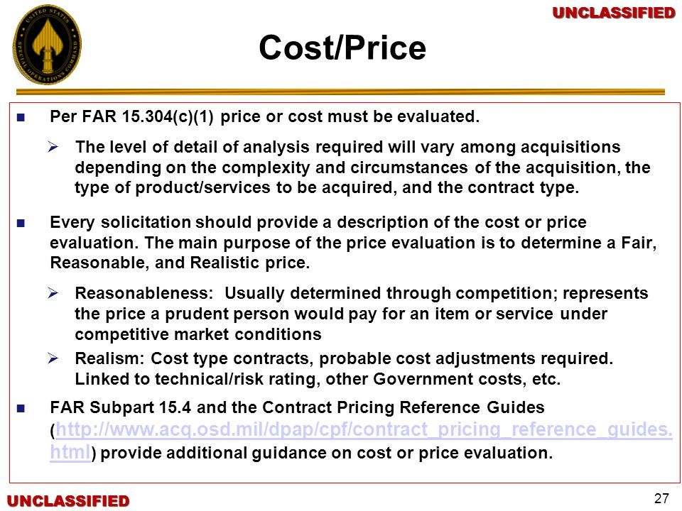 Cost/Price Per FAR 15.304(c)(1) price or cost must be evaluated.