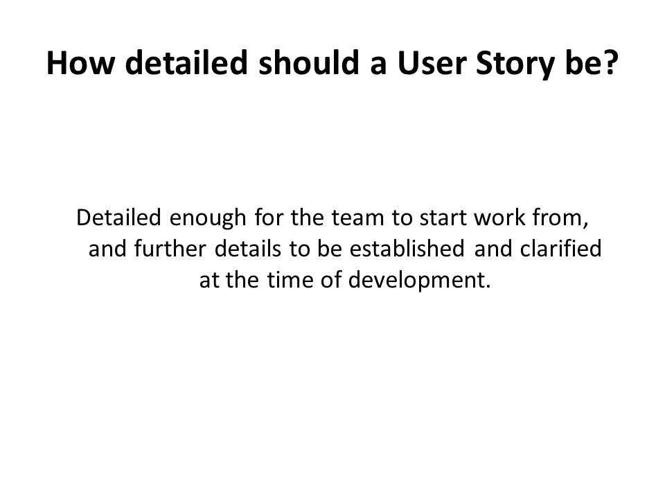 How detailed should a User Story be
