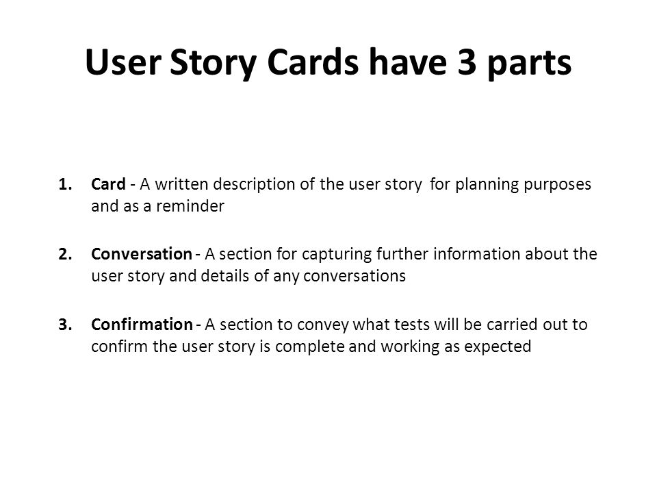 User Story Cards have 3 parts