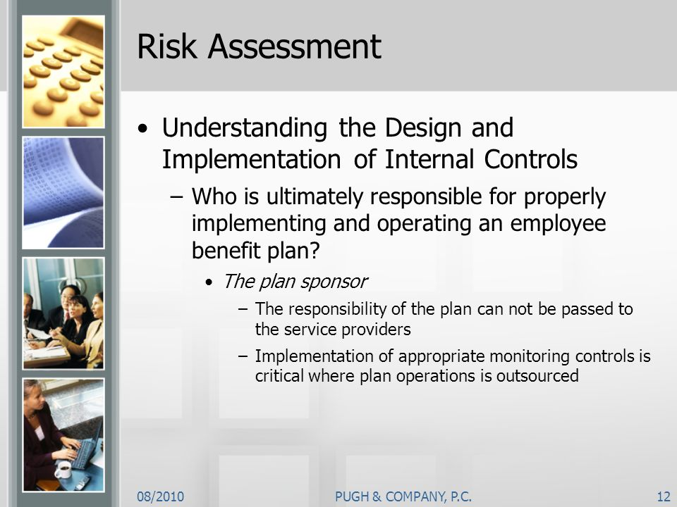 Risk Assessment Understanding the Design and Implementation of Internal Controls.
