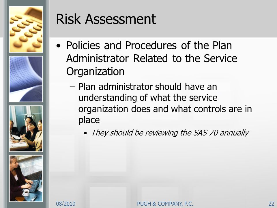 Risk Assessment Policies and Procedures of the Plan Administrator Related to the Service Organization.