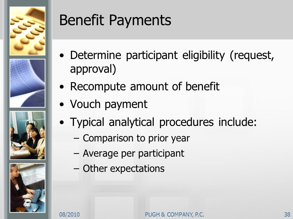 Benefit Payments Determine participant eligibility (request, approval)