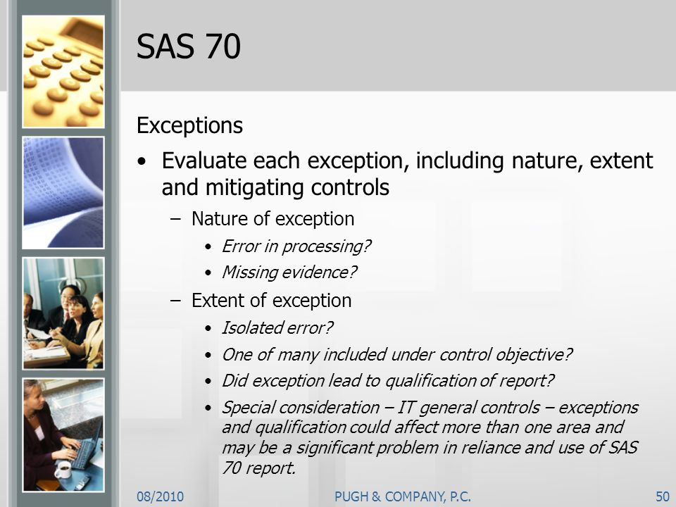 SAS 70 Exceptions. Evaluate each exception, including nature, extent and mitigating controls. Nature of exception.