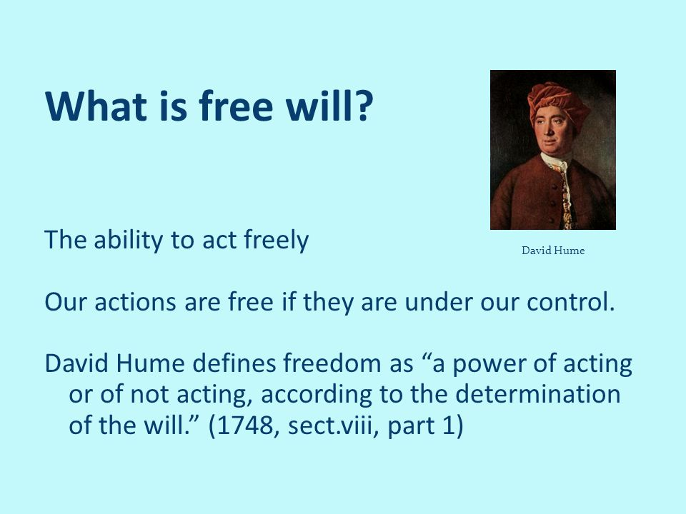 What is free will The ability to act freely