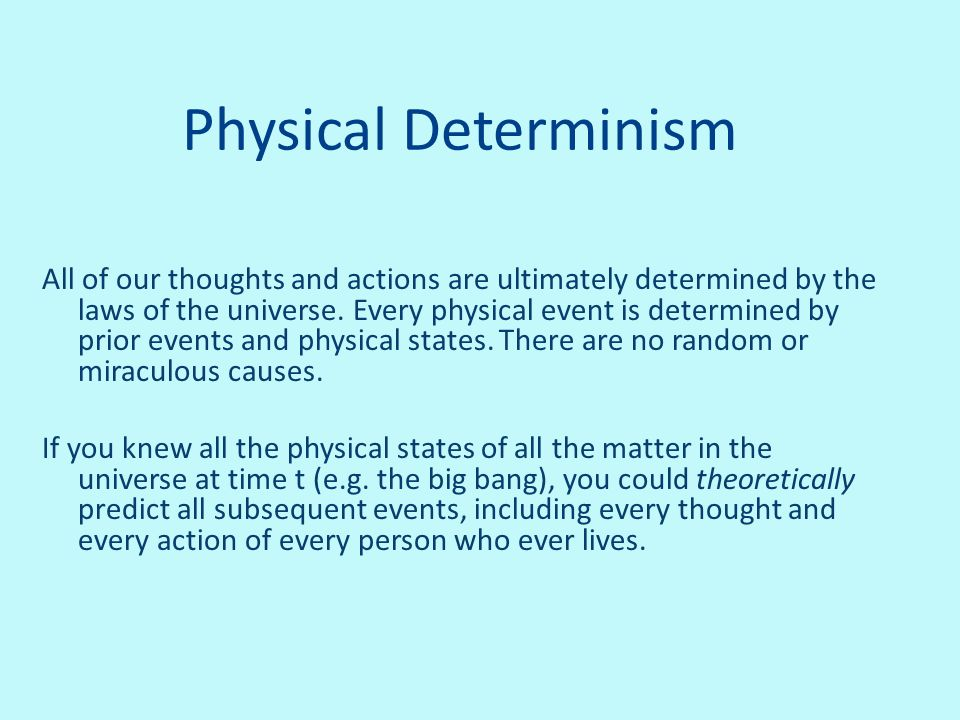 Physical Determinism