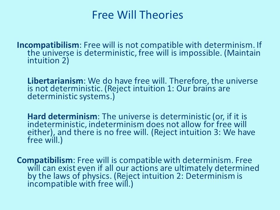 a personal opinion on the question of free will and determinism Do we have free will do we have a free will that question may be jarring to you because it asks if compatibilism holds that determinism and human freedom.