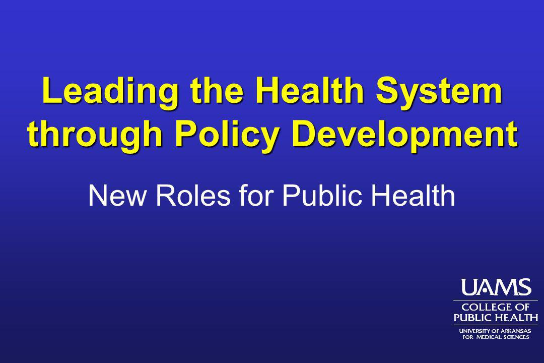 Leading the Health System through Policy Development