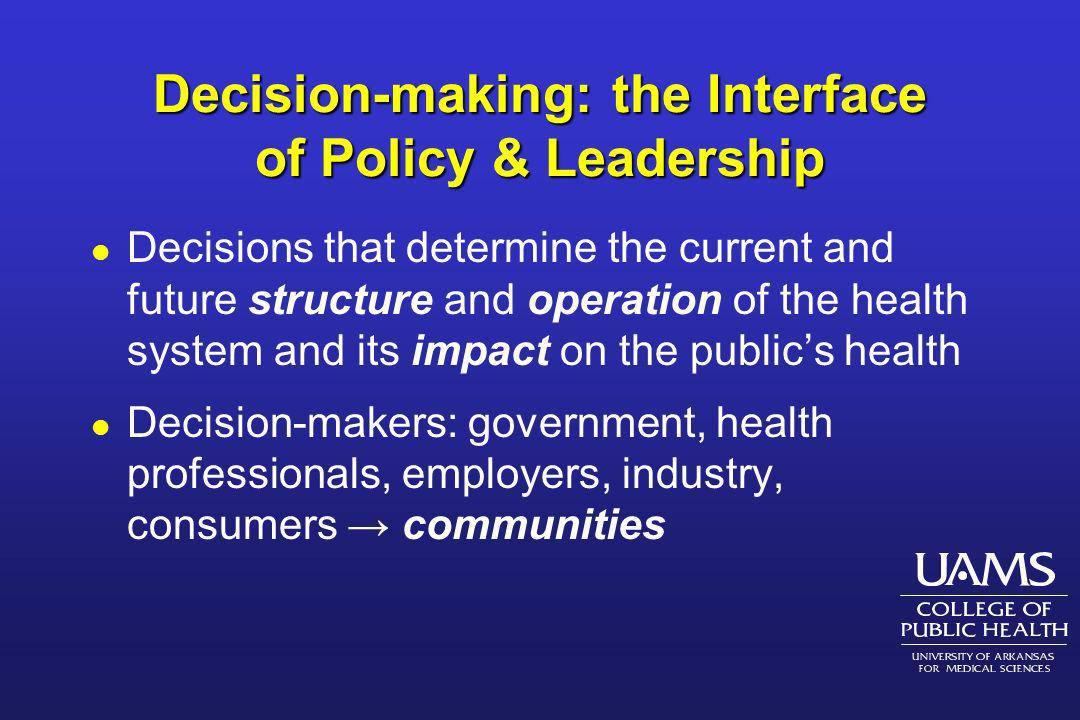 Decision-making: the Interface of Policy & Leadership