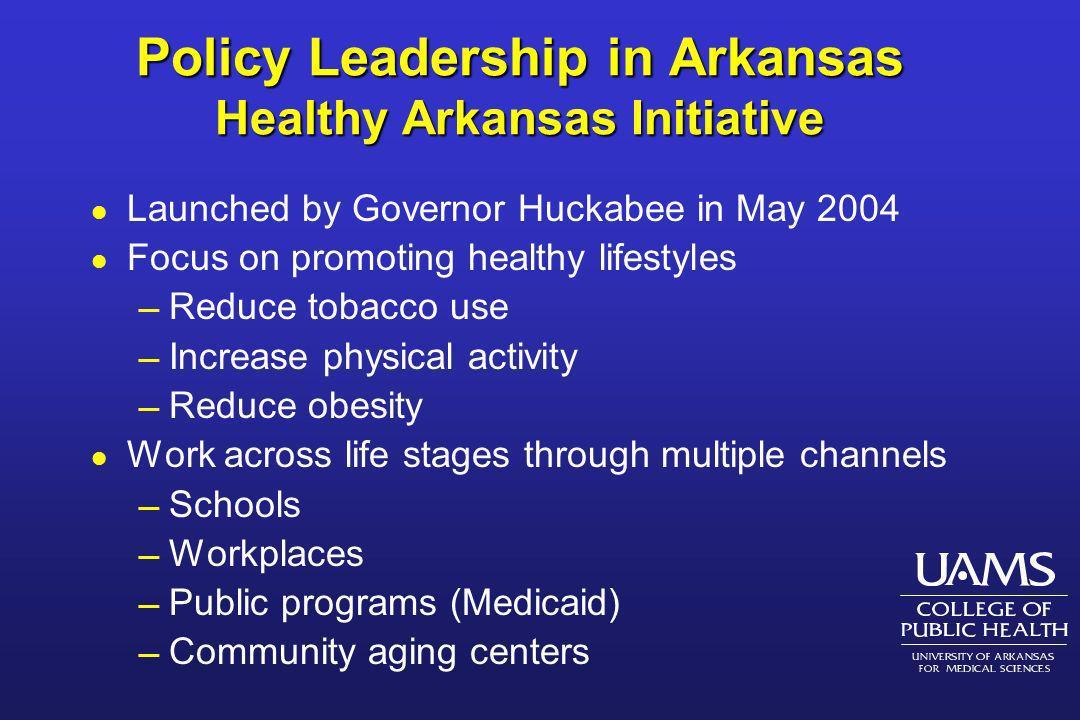 Policy Leadership in Arkansas Healthy Arkansas Initiative