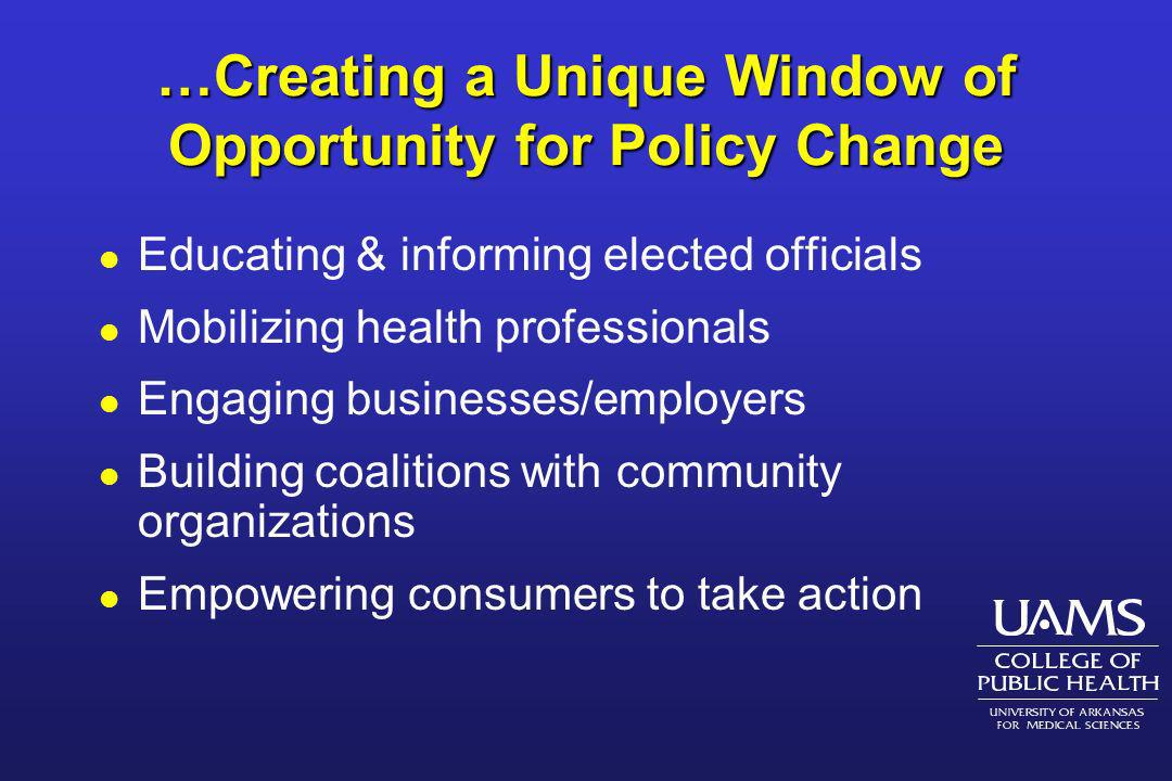 …Creating a Unique Window of Opportunity for Policy Change