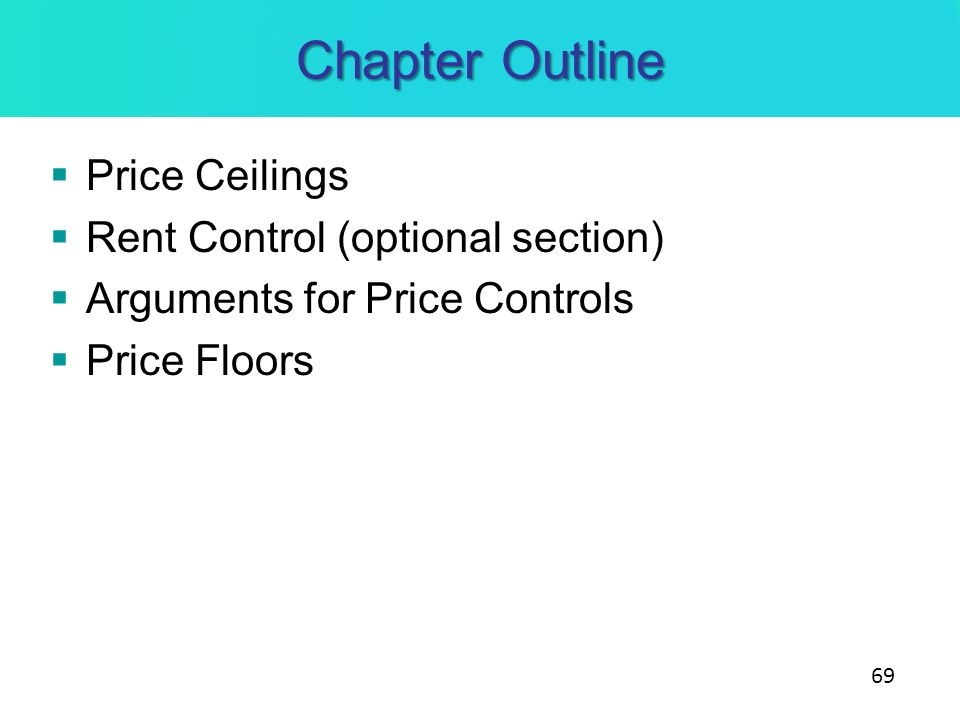 Chapter Outline Price Ceilings Rent Control (optional section)