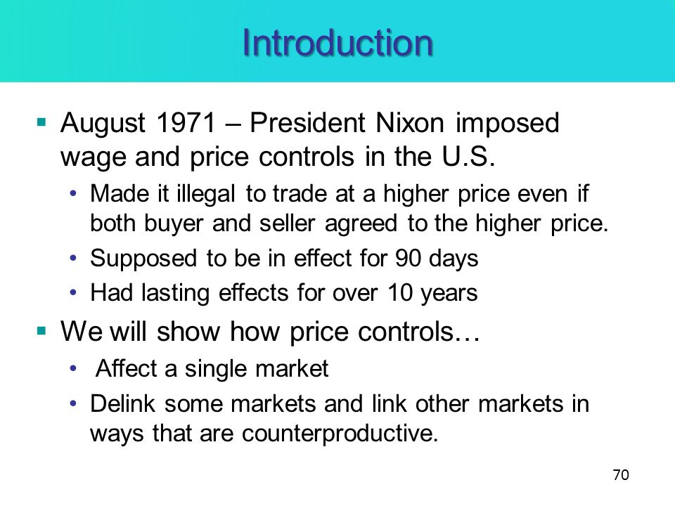 Introduction August 1971 – President Nixon imposed wage and price controls in the U.S.
