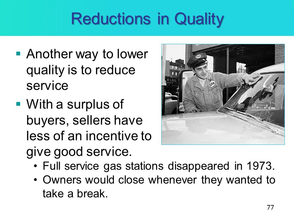 Reductions in Quality Another way to lower quality is to reduce service.