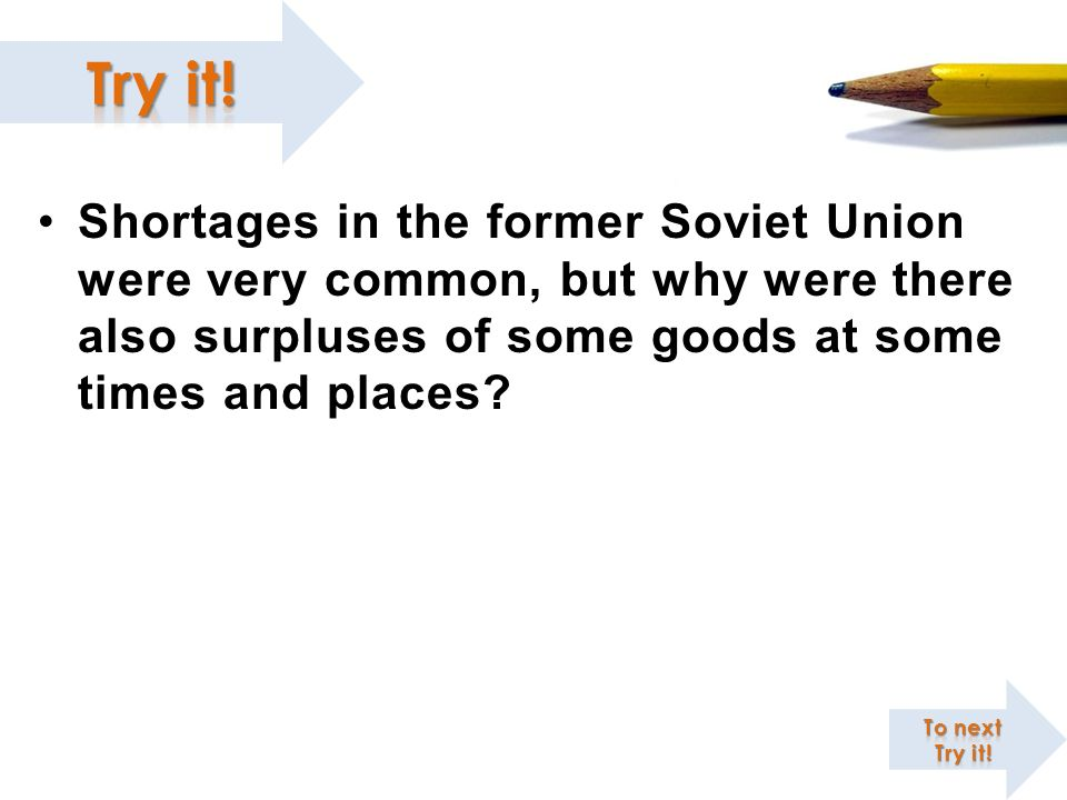 Shortages in the former Soviet Union were very common, but why were there also surpluses of some goods at some times and places