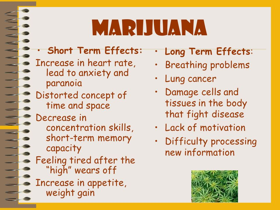 MARIJUANA Short Term Effects: