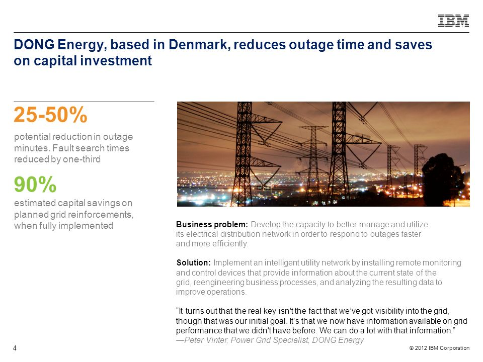 DONG Energy, based in Denmark, reduces outage time and saves on capital investment