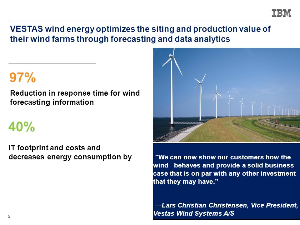 VESTAS wind energy optimizes the siting and production value of their wind farms through forecasting and data analytics
