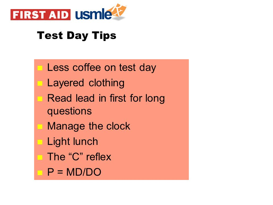Test Day Tips Less coffee on test day. Layered clothing. Read lead in first for long questions. Manage the clock.
