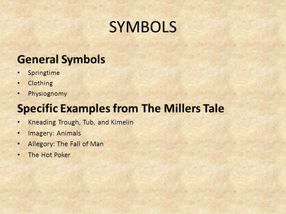 SYMBOLS General Symbols Specific Examples from The Millers Tale