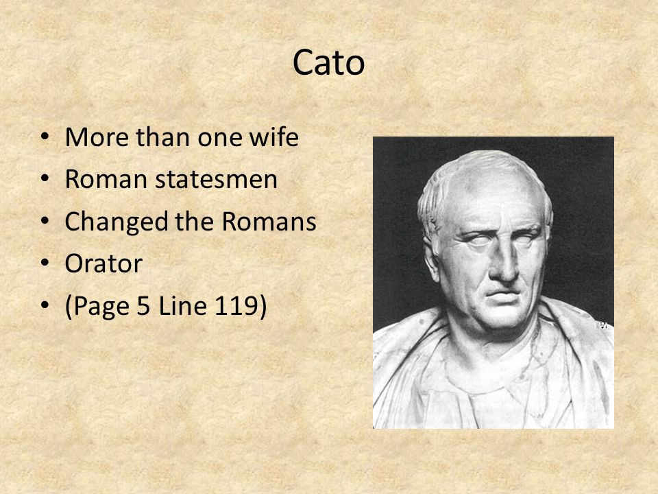 Cato More than one wife Roman statesmen Changed the Romans Orator