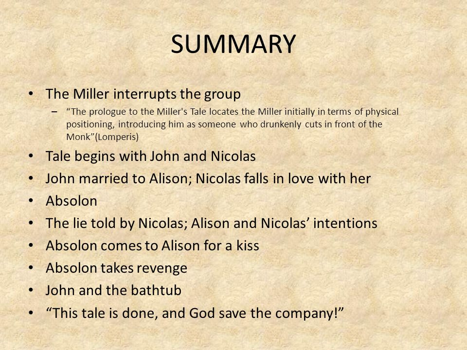 SUMMARY The Miller interrupts the group