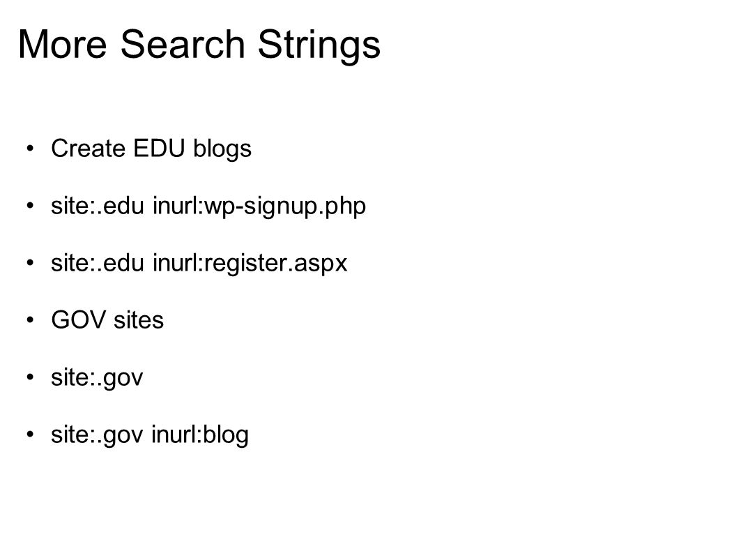 More Search Strings Create EDU blogs site:.edu inurl:wp-signup.php