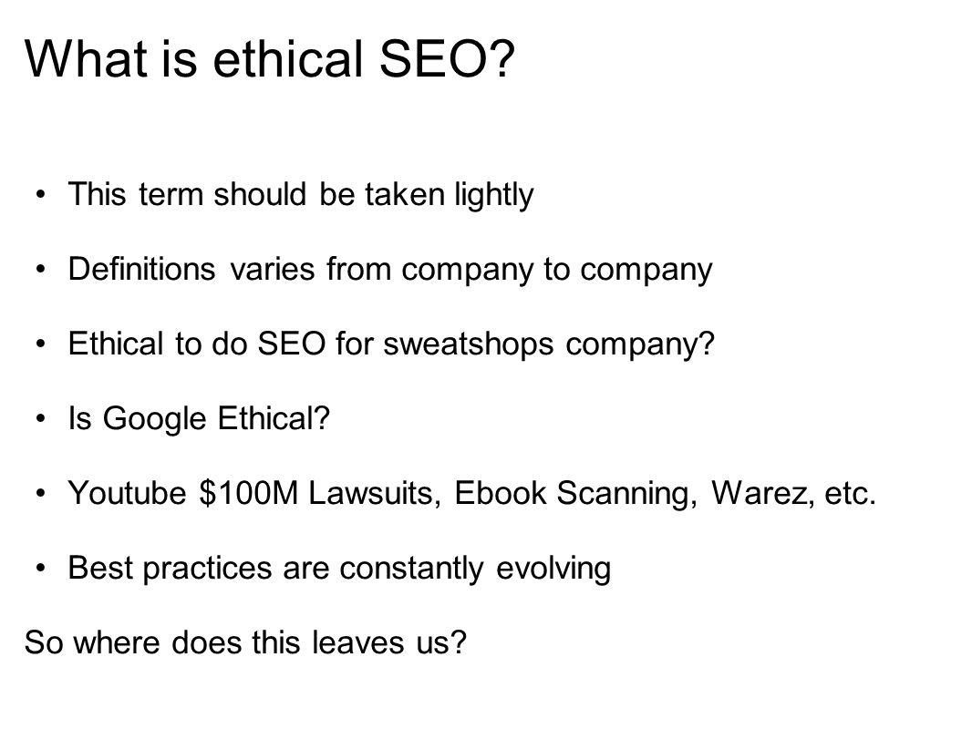 What is ethical SEO This term should be taken lightly