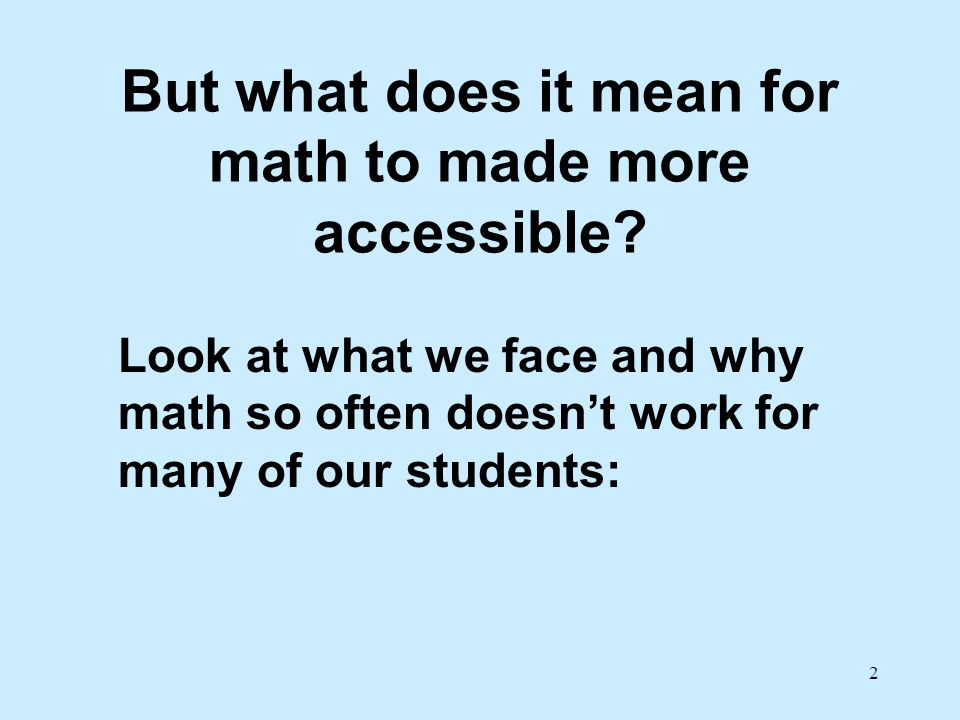 But what does it mean for math to made more accessible