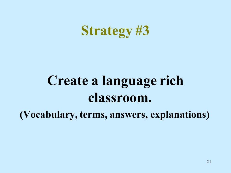 Create a language rich classroom.