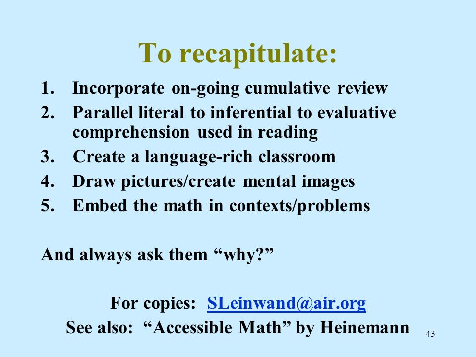 For copies: SLeinwand@air.org See also: Accessible Math by Heinemann