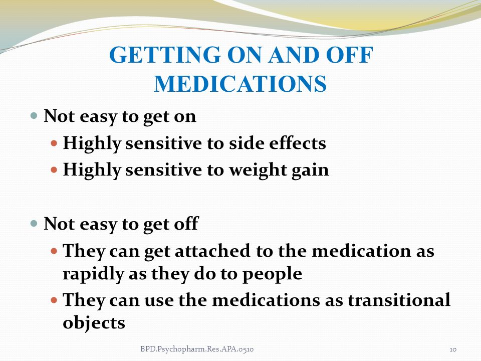 GETTING ON AND OFF MEDICATIONS