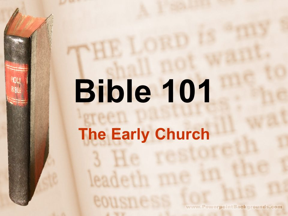 Bible 101 The Early Church