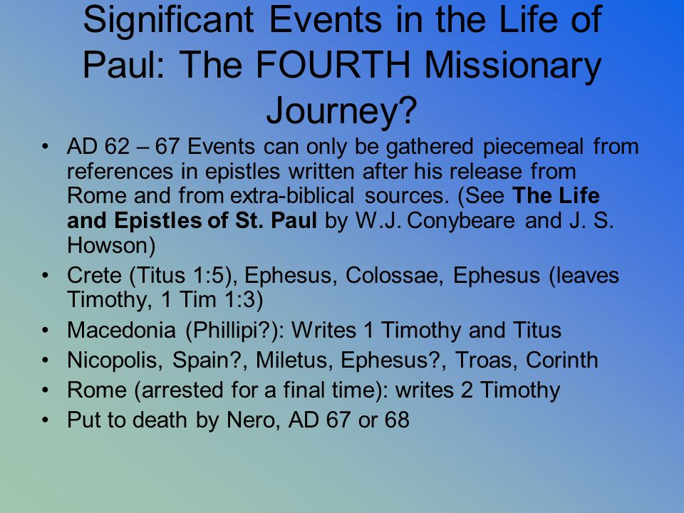 Significant Events in the Life of Paul: The FOURTH Missionary Journey