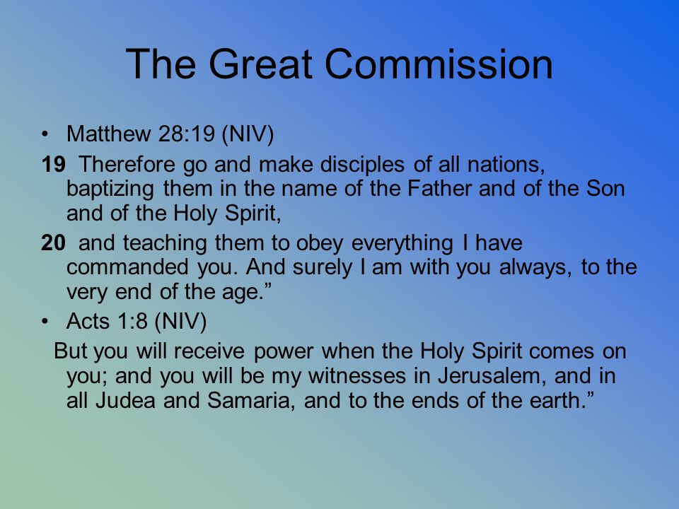The Great Commission Matthew 28:19 (NIV)