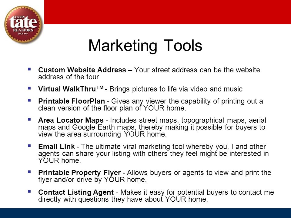 Marketing ToolsCustom Website Address – Your street address can be the website address of the tour.