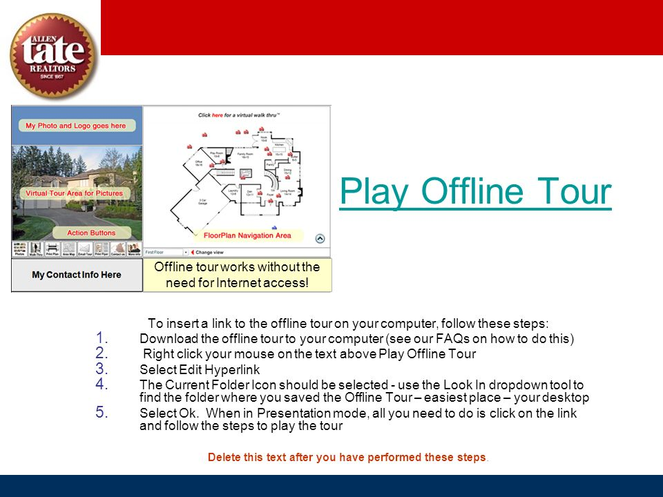 Offline tour works without the need for Internet access!