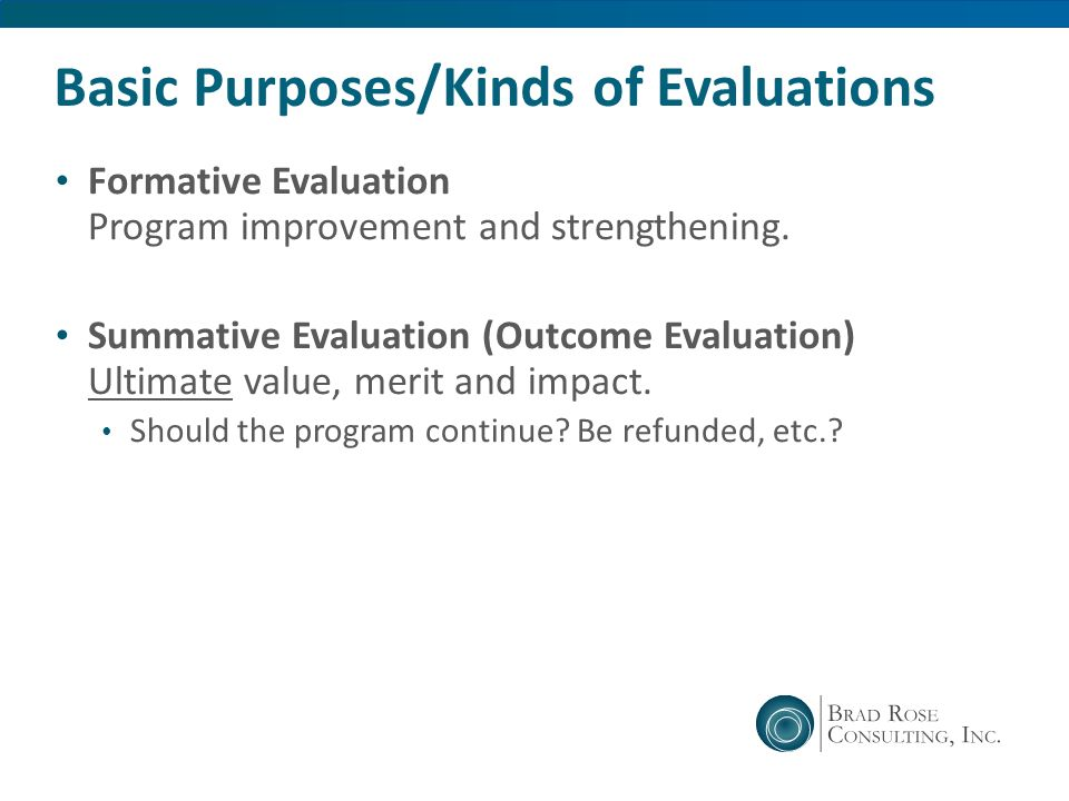 Basic Purposes/Kinds of Evaluations