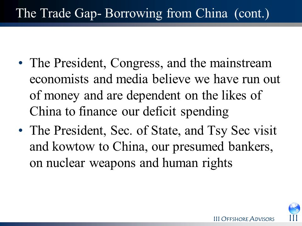 The Trade Gap- Borrowing from China (cont.)