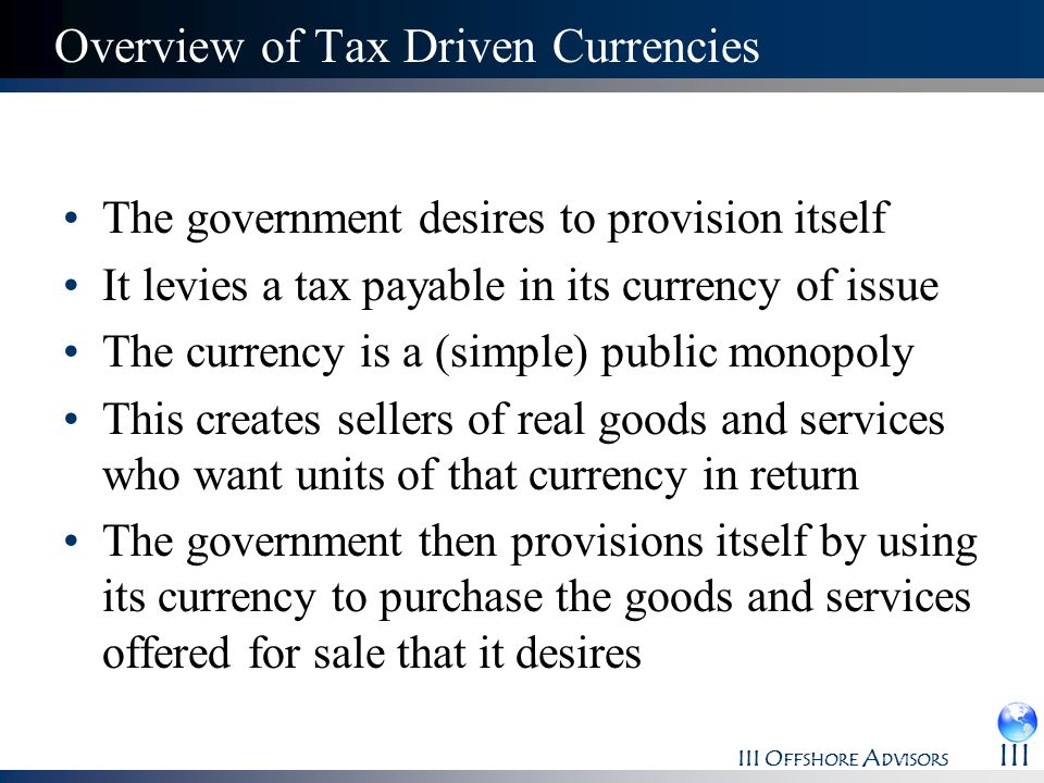 Overview of Tax Driven Currencies