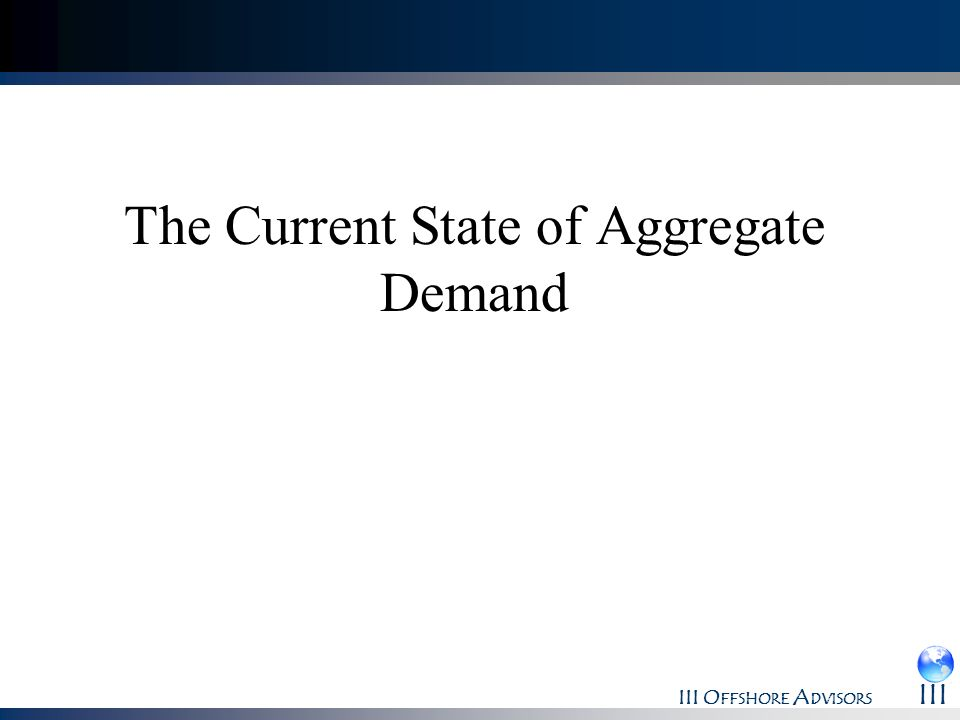 The Current State of Aggregate Demand