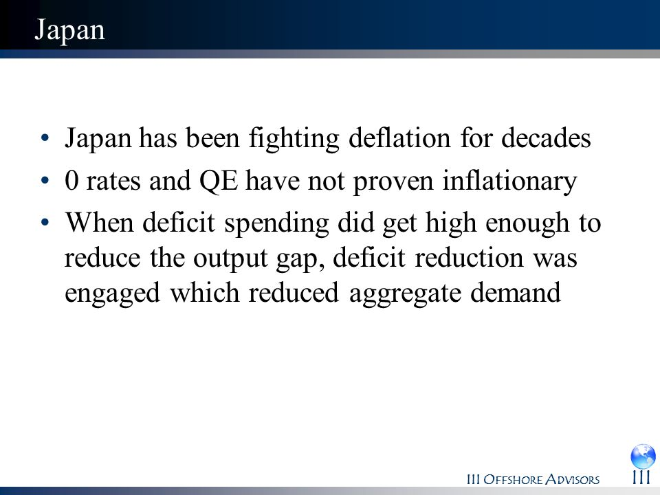 Japan Japan has been fighting deflation for decades