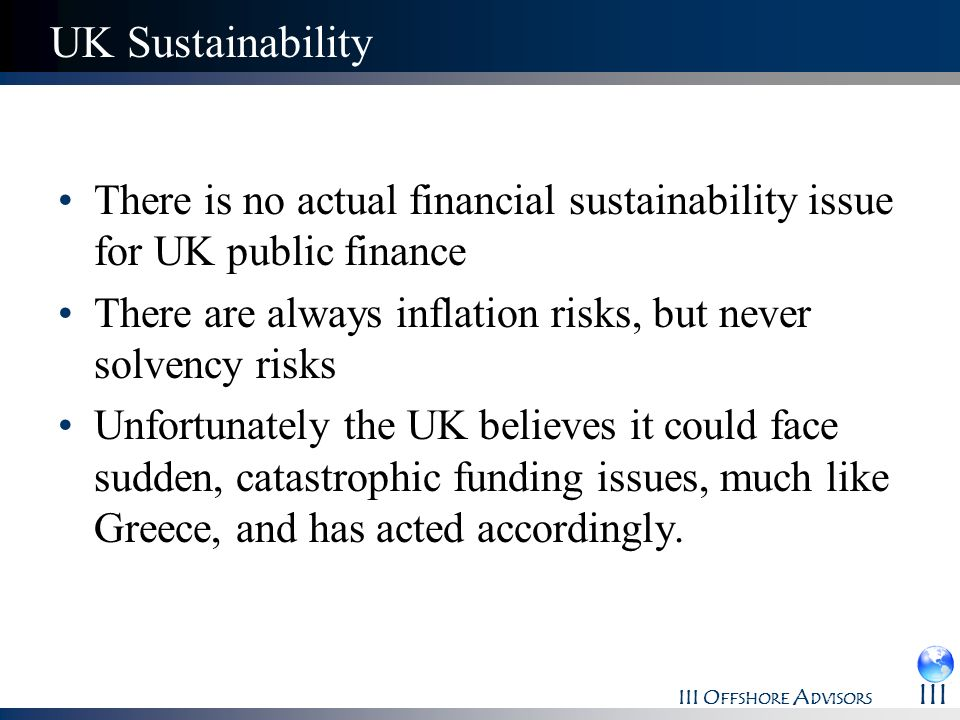 UK SustainabilityThere is no actual financial sustainability issue for UK public finance. There are always inflation risks, but never solvency risks.